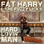 Fat Harry & Fuzzy Licks - Hard Lovin'Man