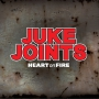 Juke Joints, the - Heart on Fire