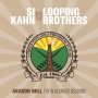 Kahn, Si & Looping Brothers