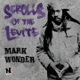 Mark Wonder - Scrolls of the Levite