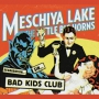 Meschiya Lake & The Little Big Horns - Bad Kids Club