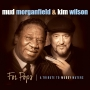 Morganfield, Mud &Kim Wilson - For Pops