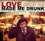 Page, Gregory - Love Made Me Drunk