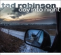 Robinson, Tad - Day Into Night