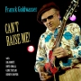 Goldwasser, Franck - Can't Raise Me